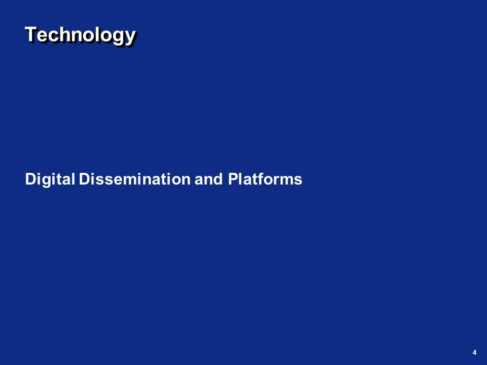 4 TechnologyTechnology Digital Dissemination and Platforms