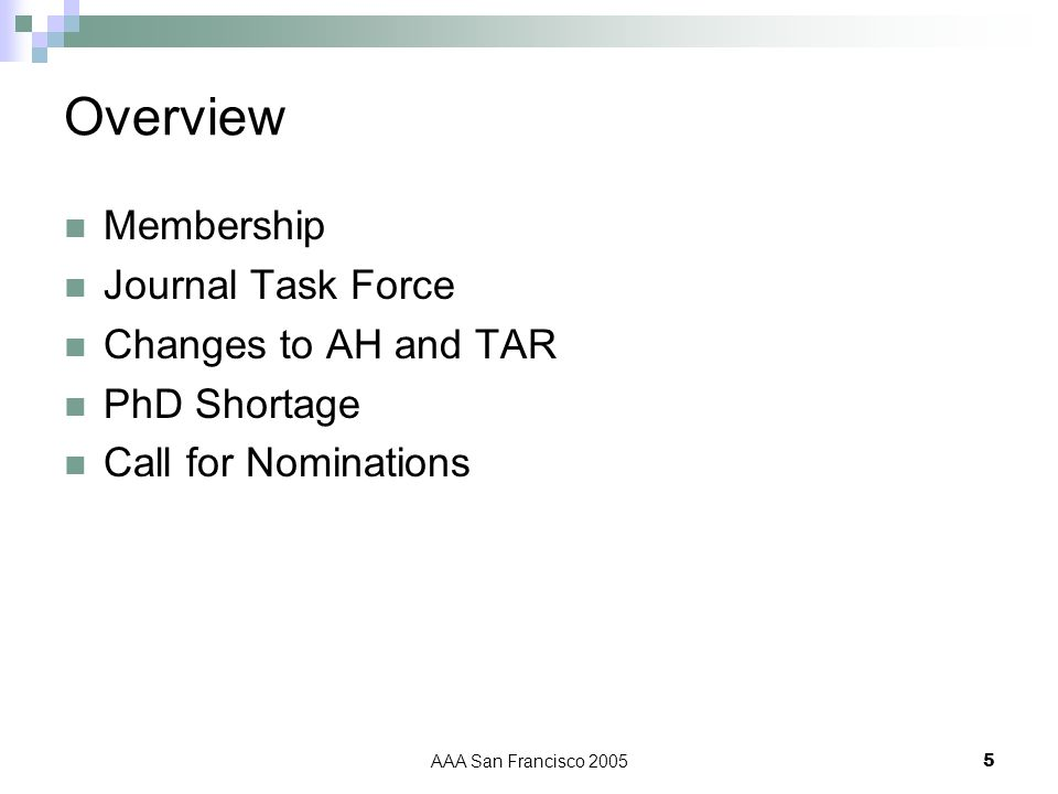 AAA San Francisco 20055 Overview Membership Journal Task Force Changes to AH and TAR PhD Shortage Call for Nominations