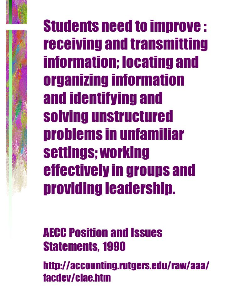 Students need to improve : receiving and transmitting information; locating and organizing information and identifying and solving unstructured proble