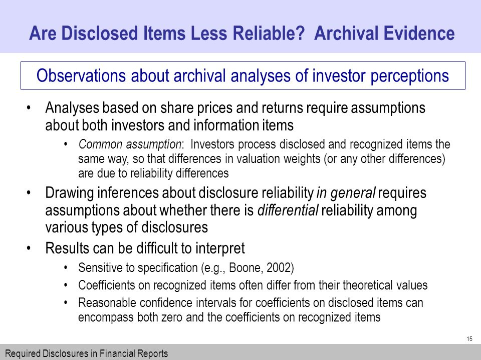 15 Observations about archival analyses of investor perceptions Are Disclosed Items Less Reliable.