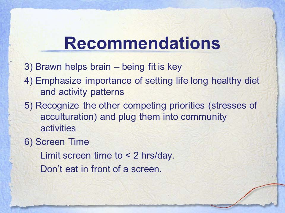 3) Brawn helps brain – being fit is key 4) Emphasize importance of setting life long healthy diet and activity patterns 5) Recognize the other competi