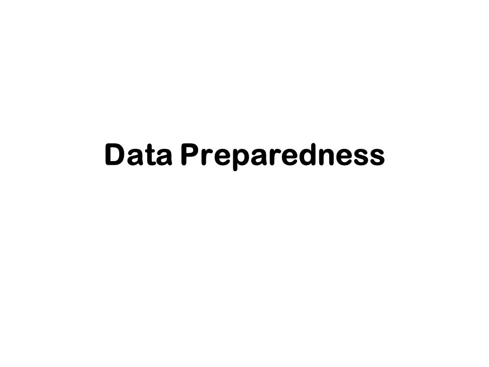 Data Preparedness