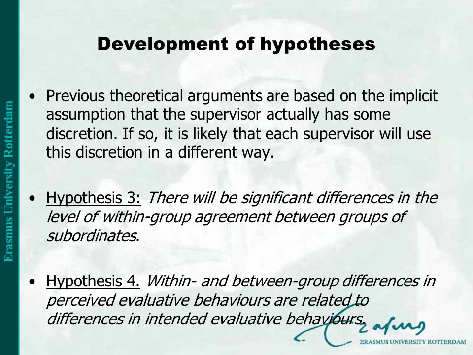 Development of hypotheses Previous theoretical arguments are based on the implicit assumption that the supervisor actually has some discretion.