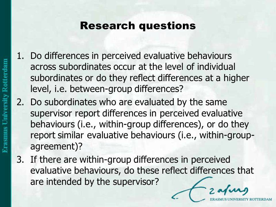 Conclusion (I) Significant within- and between-group differences in perceived evaluative behaviours exist within single organisations.