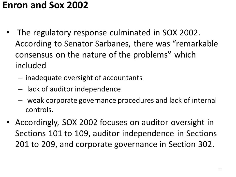 Enron and Sox 2002 The regulatory response culminated in SOX 2002.