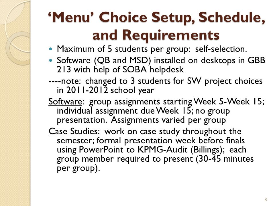 Menu Choice Setup, Schedule, and Requirements Maximum of 5 students per group: self-selection.