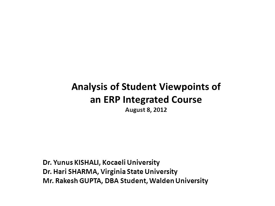 Analysis of Student Viewpoints of an ERP Integrated Course August 8, 2012 Dr.