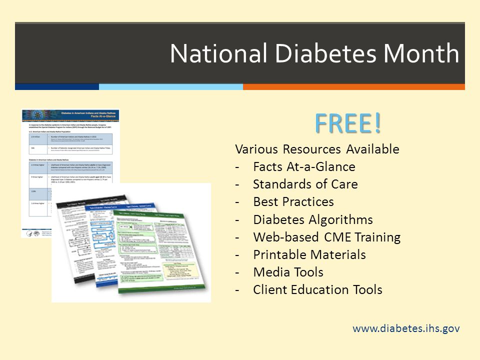 National Diabetes Month FREE! Various Resources Available -Facts At-a-Glance -Standards of Care -Best Practices -Diabetes Algorithms -Web-based CME Tr