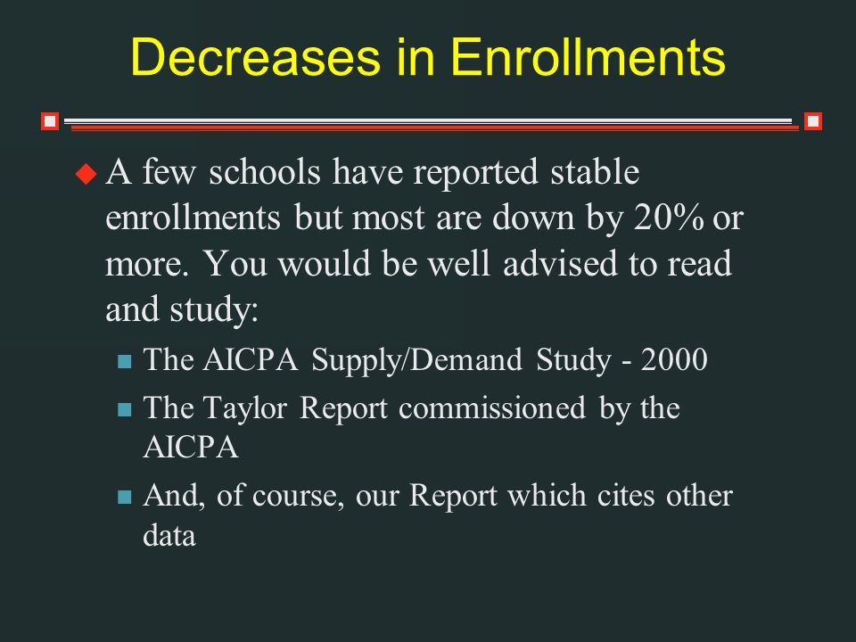 Decreases in Enrollments A few schools have reported stable enrollments but most are down by 20% or more.
