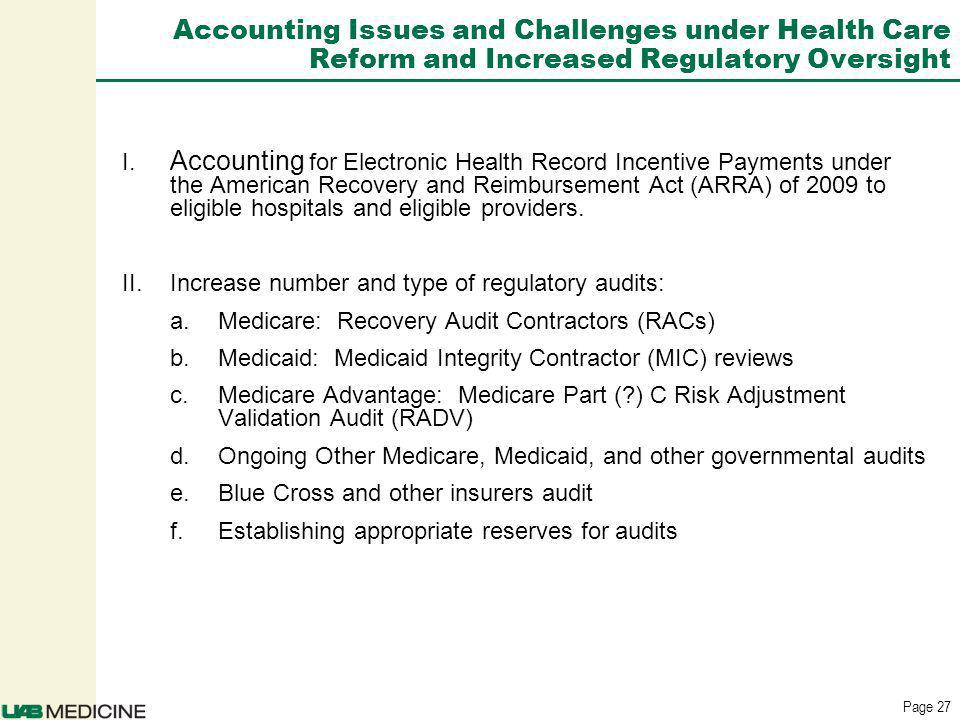 Page 27 Accounting Issues and Challenges under Health Care Reform and Increased Regulatory Oversight I.