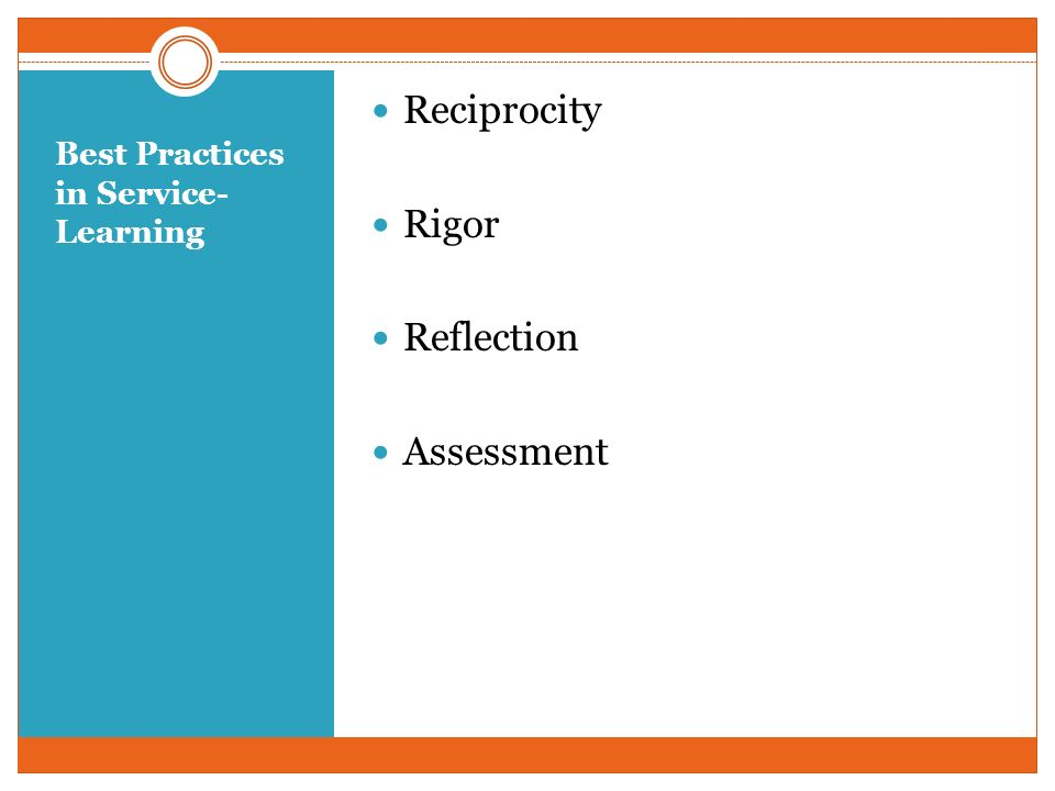 Best Practices in Service- Learning Reciprocity Rigor Reflection Assessment