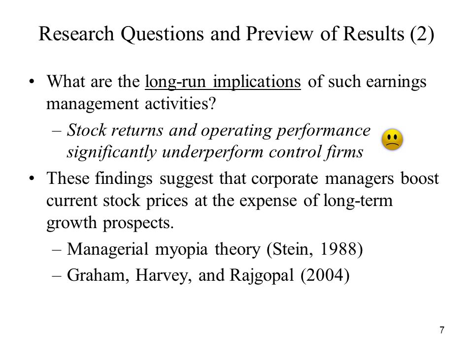 7 Research Questions and Preview of Results (2) What are the long-run implications of such earnings management activities.