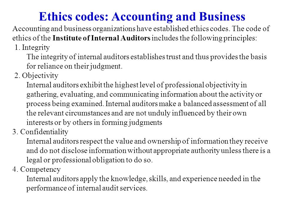 Ethics codes: Accounting and Business Accounting and business organizations have established ethics codes. The code of ethics of the Institute of Inte