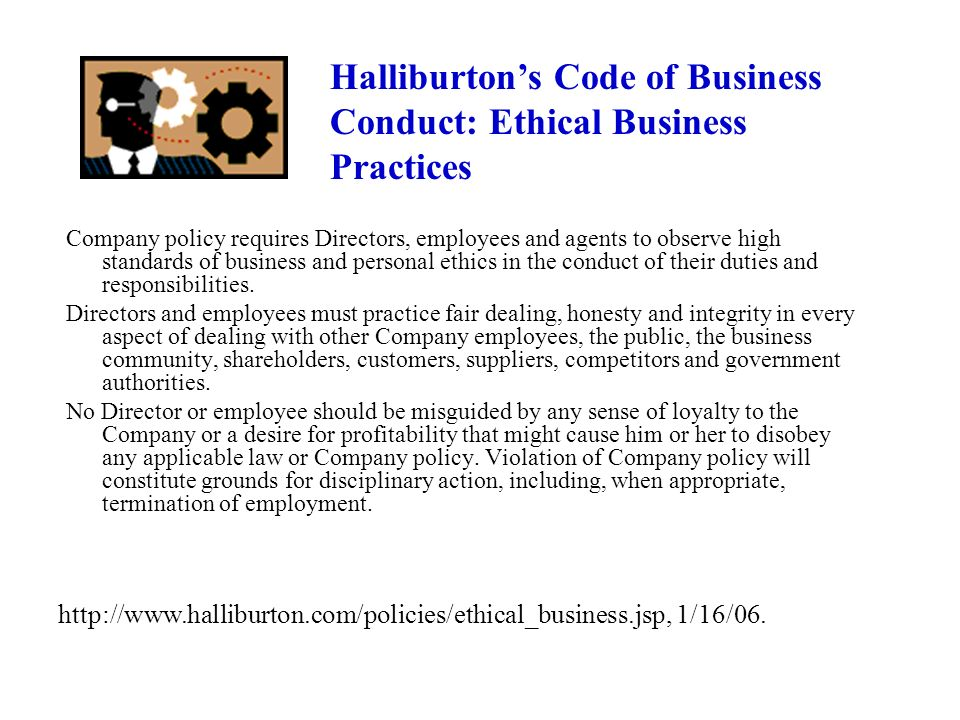 Company policy requires Directors, employees and agents to observe high standards of business and personal ethics in the conduct of their duties and r