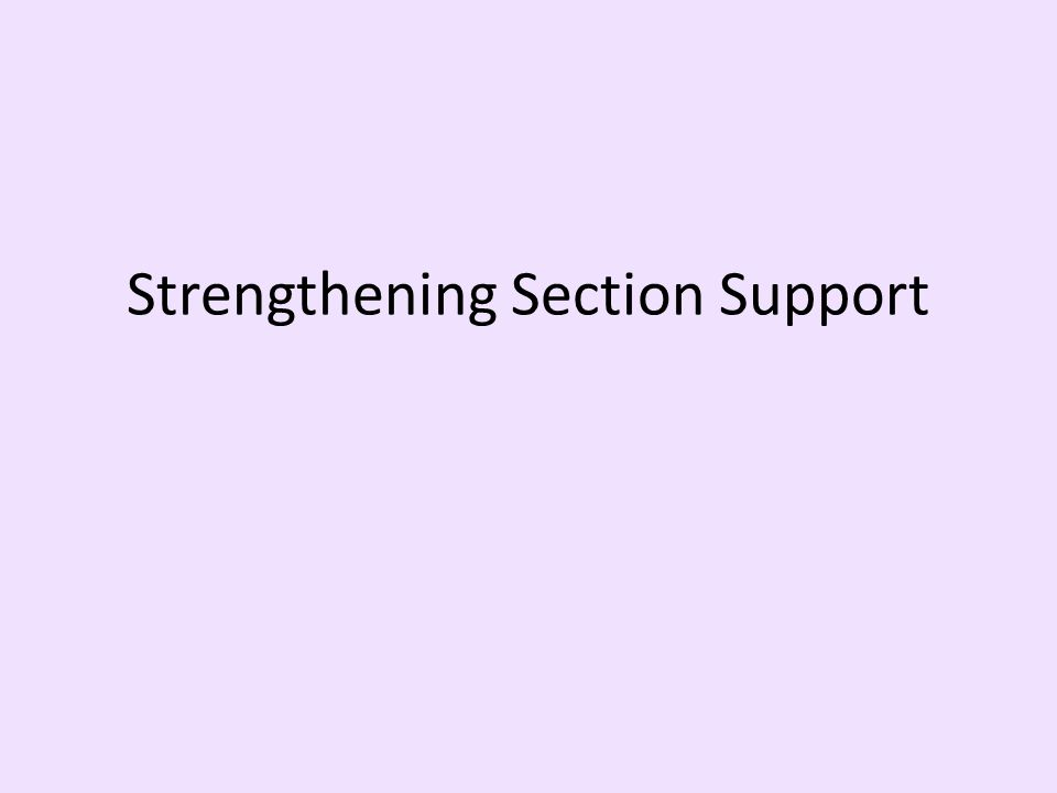 Strengthening Section Support