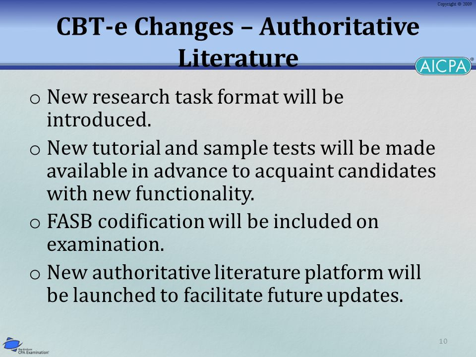 10 CBT-e Changes – Authoritative Literature o New research task format will be introduced. o New tutorial and sample tests will be made available in a