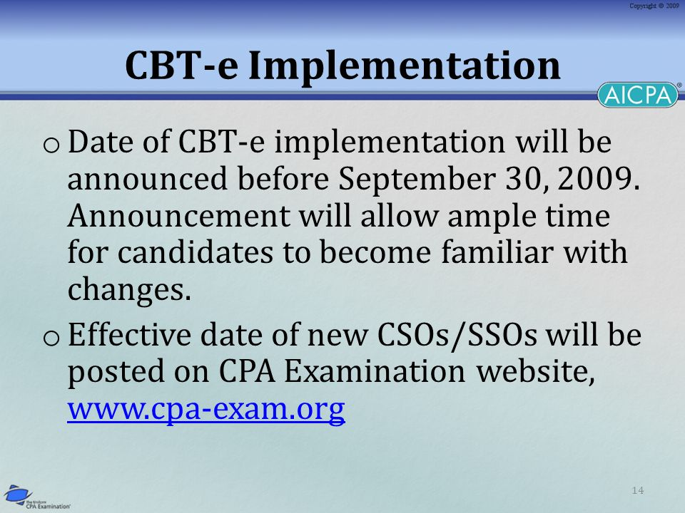 14 CBT-e Implementation o Date of CBT-e implementation will be announced before September 30, 2009. Announcement will allow ample time for candidates