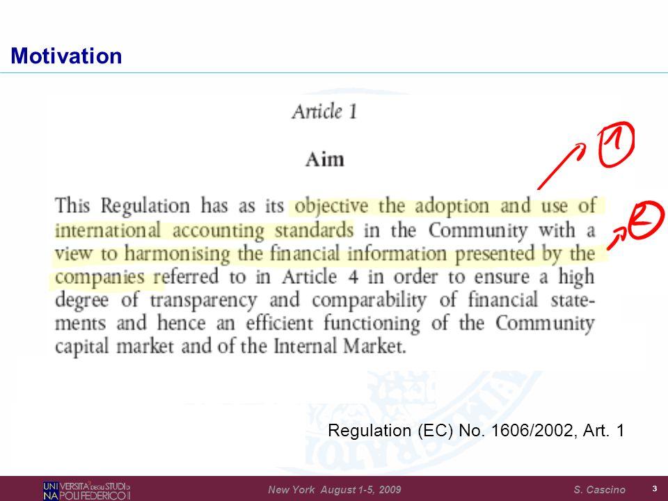 Regulation (EC) No. 1606/2002, Art. 1 33 Motivation New York August 1-5, 2009 S. Cascino