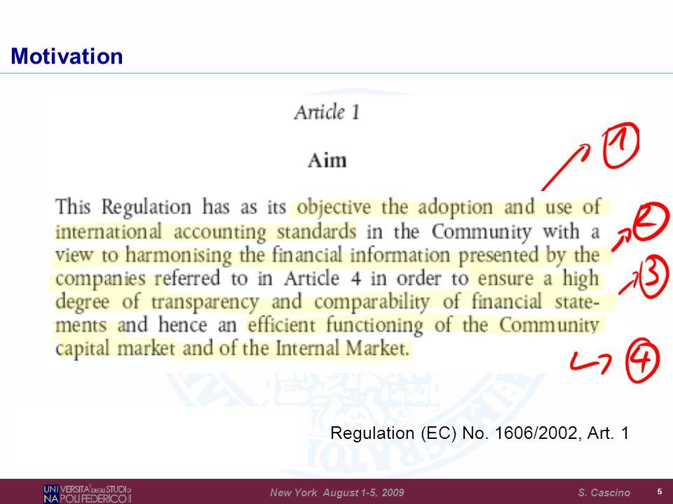 Regulation (EC) No. 1606/2002, Art. 1 55 Motivation New York August 1-5, 2009 S. Cascino