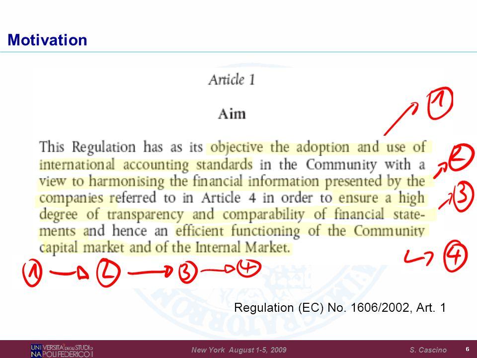 Regulation (EC) No. 1606/2002, Art. 1 66 Motivation New York August 1-5, 2009 S. Cascino