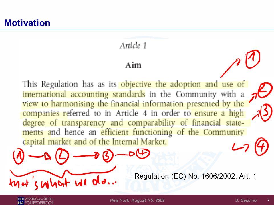 Regulation (EC) No. 1606/2002, Art. 1 77 Motivation New York August 1-5, 2009 S. Cascino