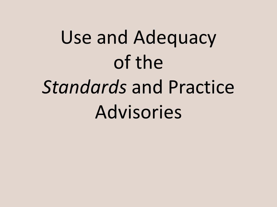 Use and Adequacy of the Standards and Practice Advisories
