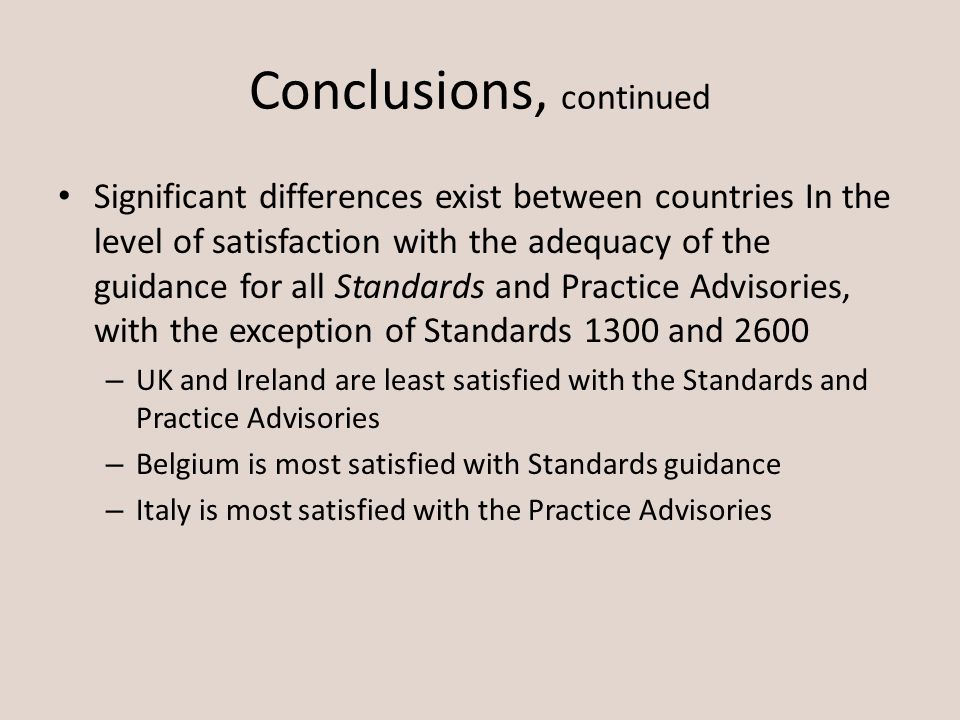 Conclusions, continued Significant differences exist between countries In the level of satisfaction with the adequacy of the guidance for all Standard