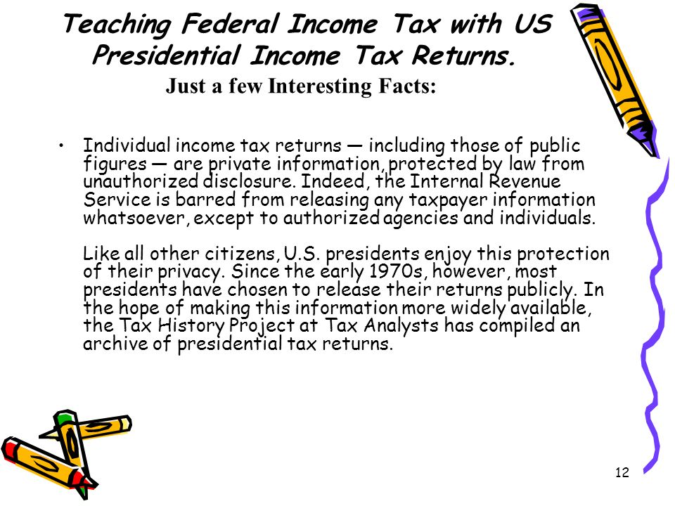 12 Teaching Federal Income Tax with US Presidential Income Tax Returns.