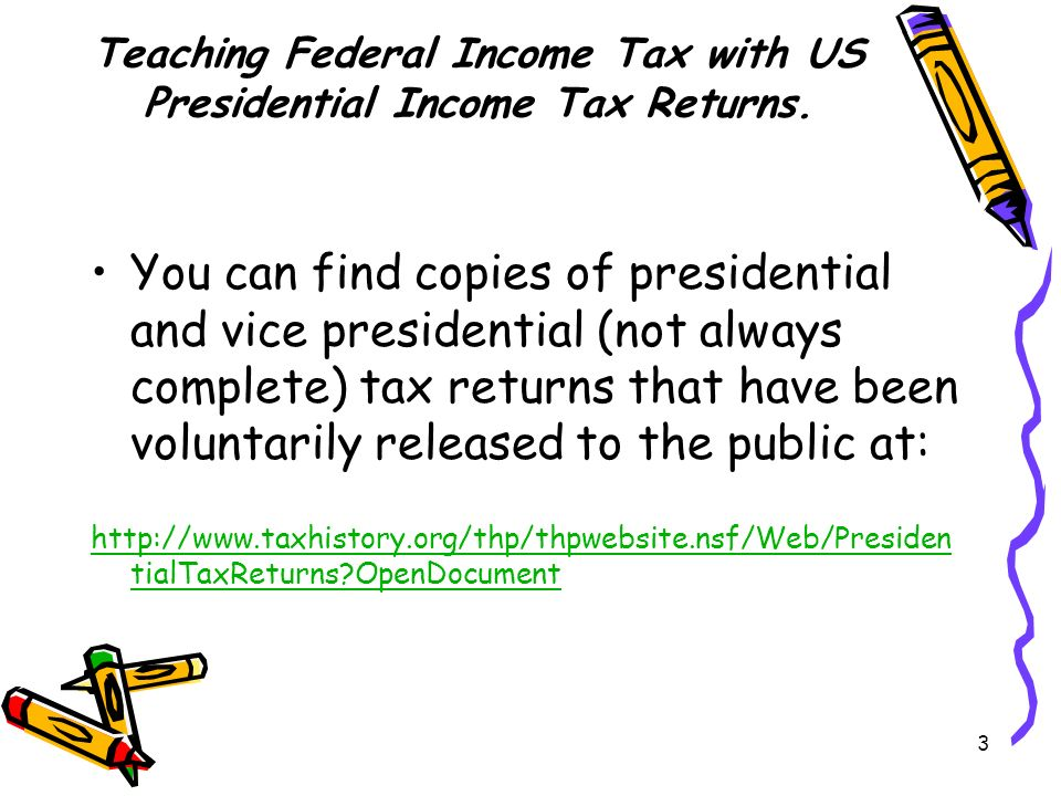 3 Teaching Federal Income Tax with US Presidential Income Tax Returns.
