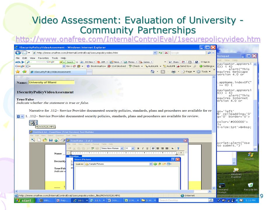Video Assessment: Evaluation of University - Community Partnerships http://www.onafree.com/InternalControlEval/1securepolicyvideo.htm http://www.onafree.com/InternalControlEval/1securepolicyvideo.htm 19