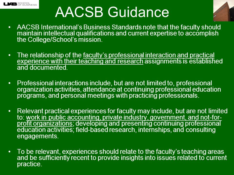 AACSB Guidance AACSB Internationals Business Standards note that the faculty should maintain intellectual qualifications and current expertise to accomplish the College/Schools mission.