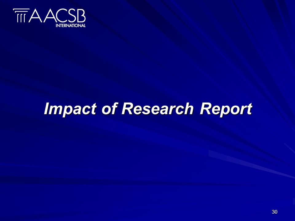 30 Impact of Research Report