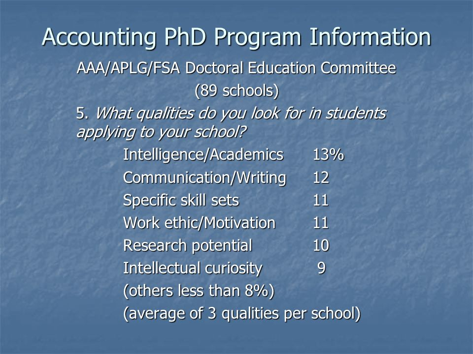 Accounting PhD Program Information AAA/APLG/FSA Doctoral Education Committee (89 schools) 5.