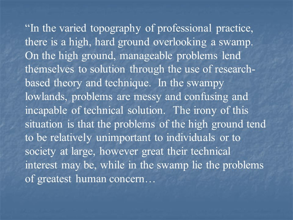 … The practitioner is confronted with a choice.