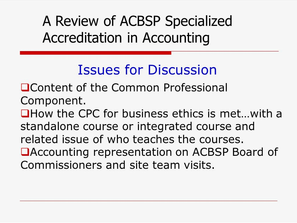 Content of the Common Professional Component. How the CPC for business ethics is met…with a standalone course or integrated course and related issue o