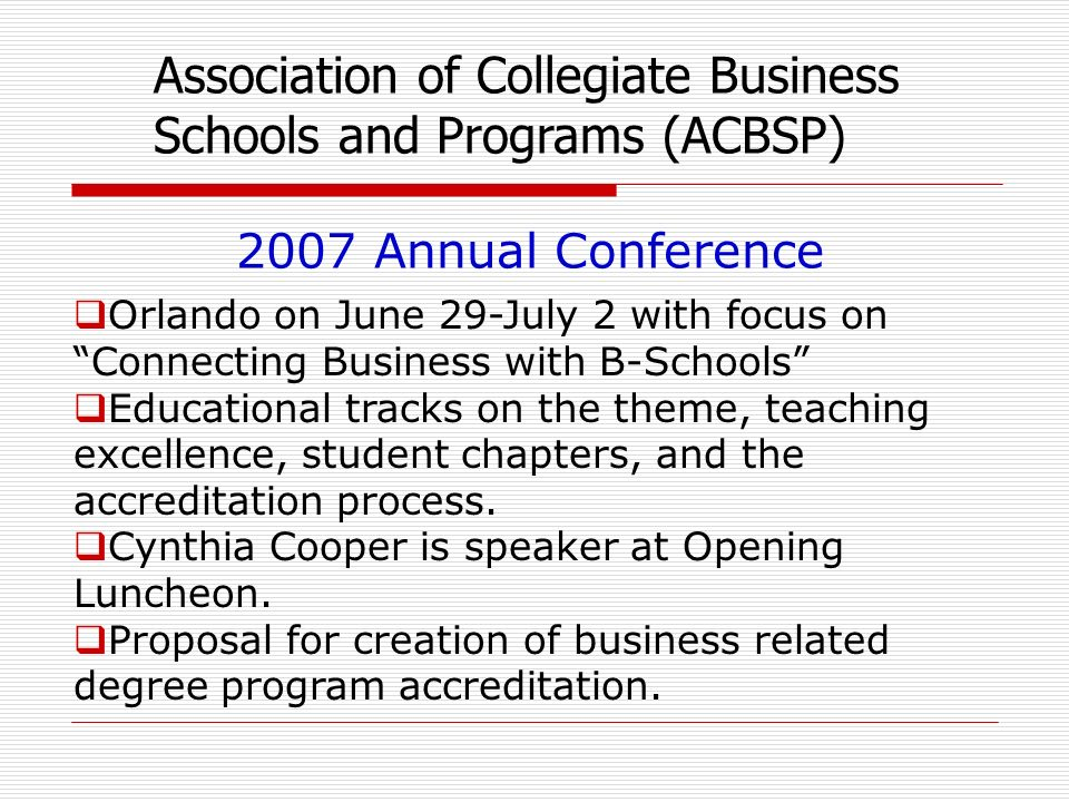 Orlando on June 29-July 2 with focus on Connecting Business with B-Schools Educational tracks on the theme, teaching excellence, student chapters, and the accreditation process.