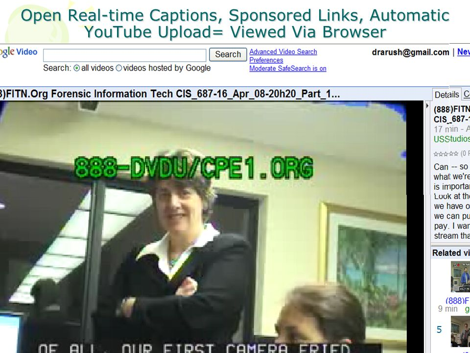 Open Real-time Captions, Sponsored Links, Automatic YouTube Upload= Viewed Via Browser 5