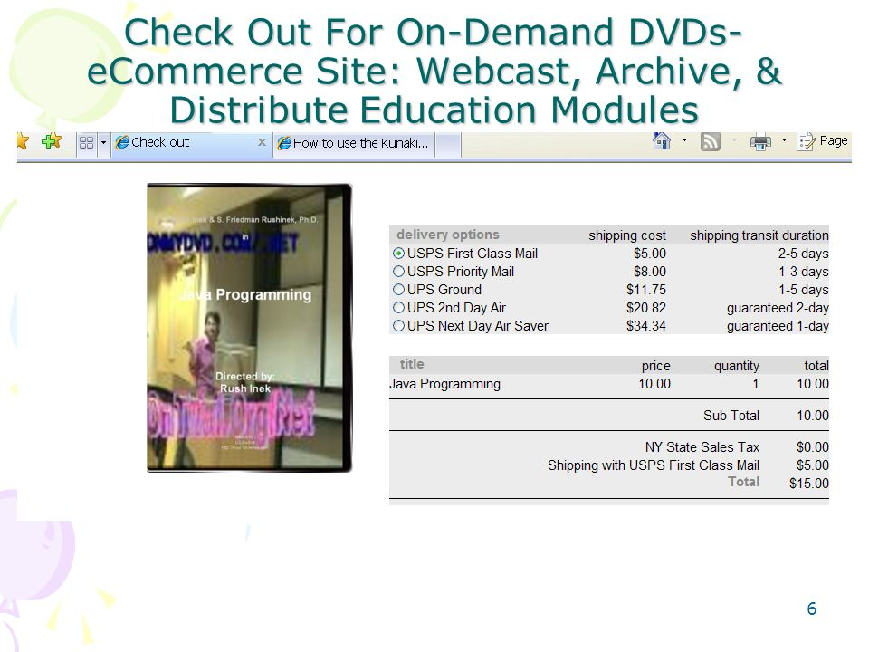 Check Out For On-Demand DVDs- eCommerce Site: Webcast, Archive, & Distribute Education Modules 6