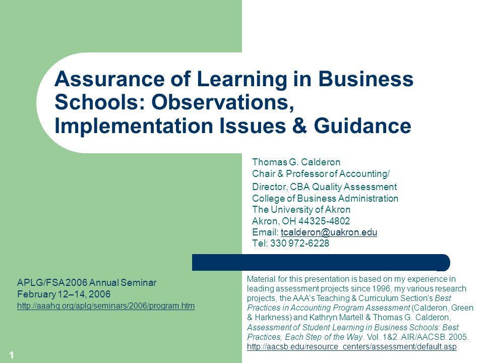 1 Assurance of Learning in Business Schools: Observations, Implementation Issues & Guidance Thomas G.