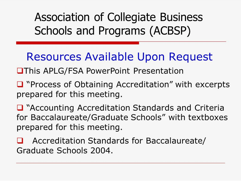 This APLG/FSA PowerPoint Presentation Process of Obtaining Accreditation with excerpts prepared for this meeting.