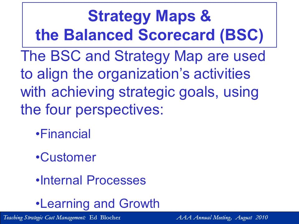 Teaching Strategic Cost Management: Ed Blocher AAA Annual Meeting, August 2010 Value-Chain Analysis Identify value-chain activities Develop competitive advantage by: Identifying opportunities for adding value for the customer Identifying opportunities for eliminating non- value added activities and reducing cost Understand linkages among suppliers, the entity, and customers
