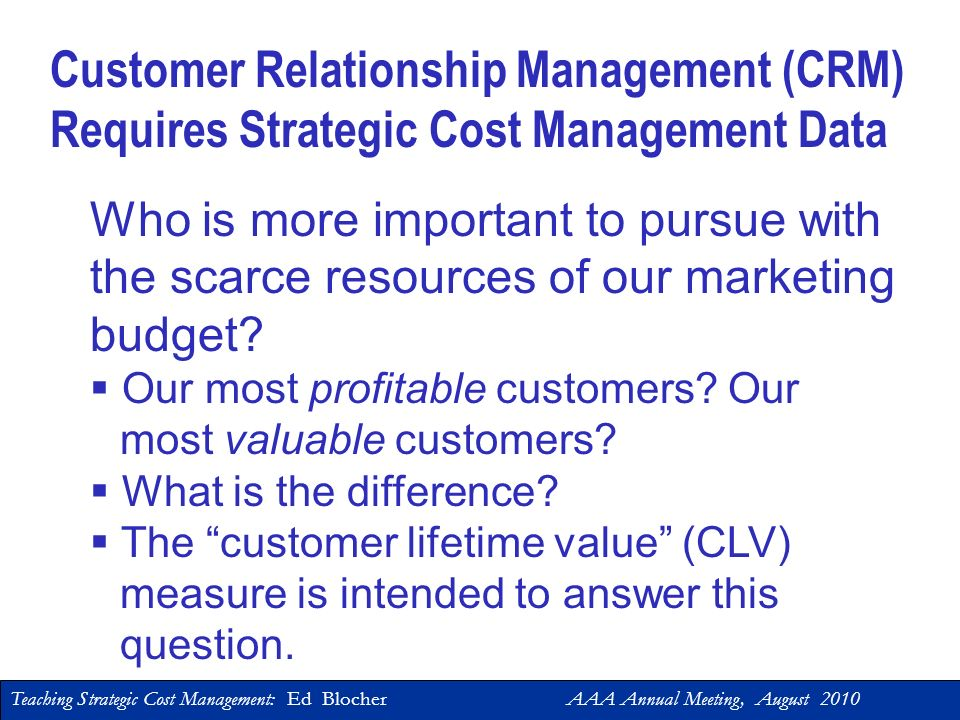 Teaching Strategic Cost Management: Ed Blocher AAA Annual Meeting, August 2010 Types of Customers 32 High(Creamy) Low (Low Fat) Low High Cost-to-Serve Product Mix Margin Very Profitable Veryunprofitable Profitable Unprofitable Migrating Customers to Higher Profitability – A Strategic Analysis