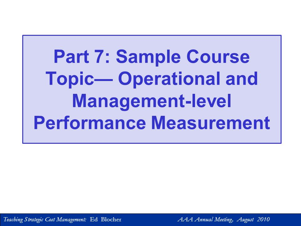 Teaching Strategic Cost Management: Ed Blocher AAA Annual Meeting, August 2010 Lean Accounting – Value Streams