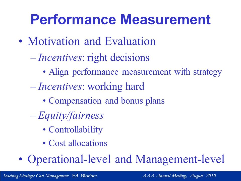 Teaching Strategic Cost Management: Ed Blocher AAA Annual Meeting, August 2010 Part 7: Sample Course Topic Operational and Management-level Performanc
