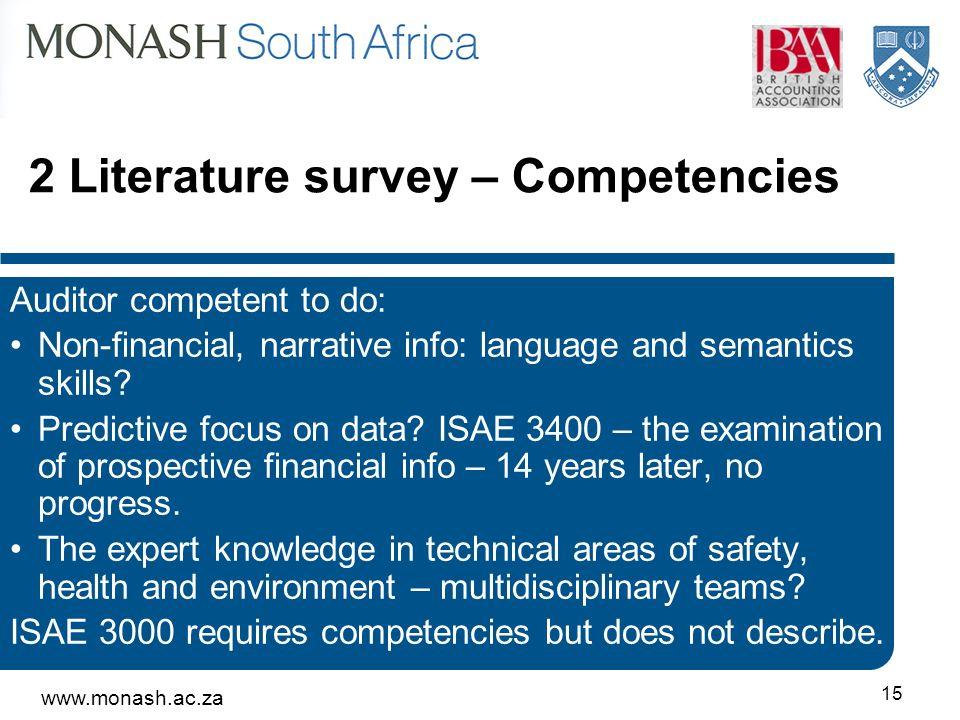 www.monash.ac.za 15 2 Literature survey – Competencies Auditor competent to do: Non-financial, narrative info: language and semantics skills.