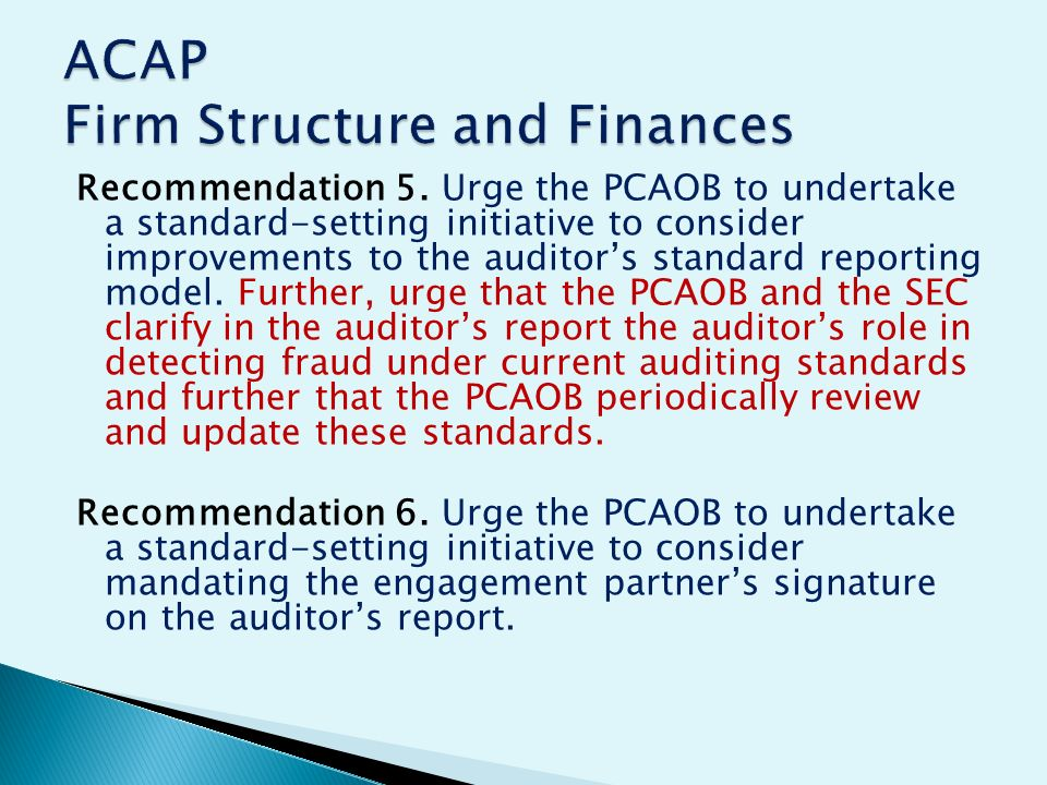 Recommendation 5. Urge the PCAOB to undertake a standard-setting initiative to consider improvements to the auditors standard reporting model. Further