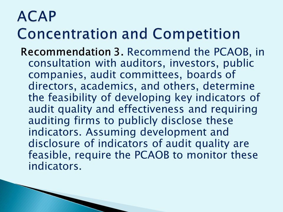Recommendation 3. Recommend the PCAOB, in consultation with auditors, investors, public companies, audit committees, boards of directors, academics, a
