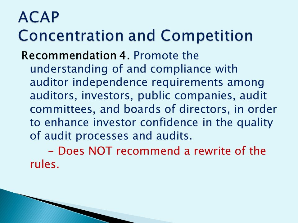 Recommendation 4. Promote the understanding of and compliance with auditor independence requirements among auditors, investors, public companies, audi