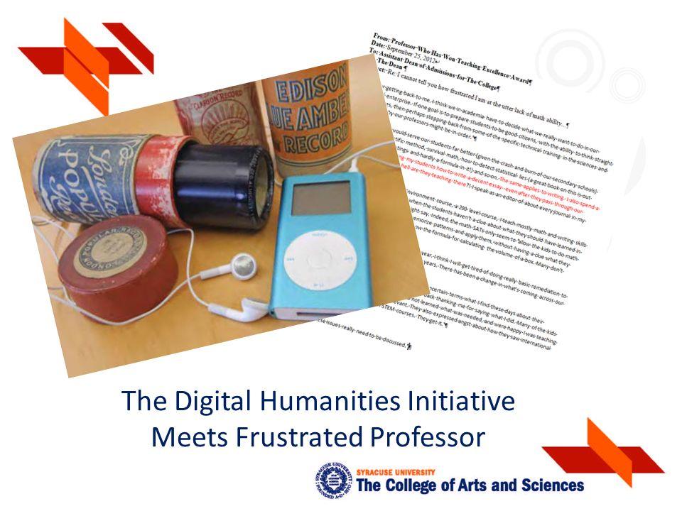 The Digital Humanities Initiative Meets Frustrated Professor