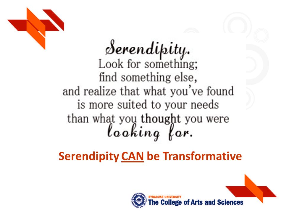 Serendipity CAN be Transformative